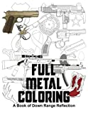 img - for Full Metal Coloring: A Book of Down Range Reflection book / textbook / text book