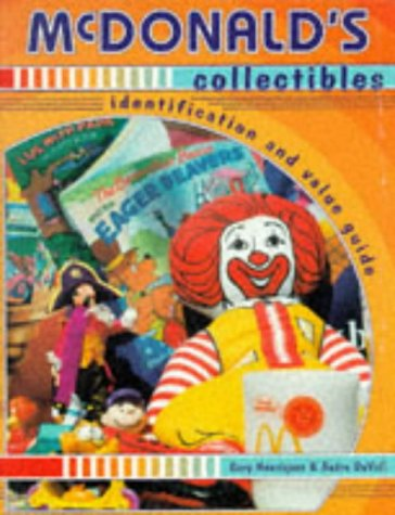 McDonald's Collectibles: Identification and Value Guide (McDonald's Collectibles: Identification  &  Values)