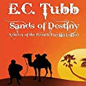 Sands of Destiny: A Novel of the French Foreign Legion Audiobook by E. C. Tubb Narrated by David Thorn