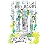 Life Among the Savages | Shirley Jackson