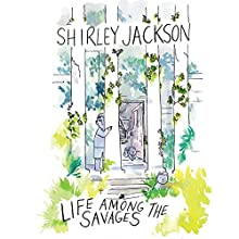 Life Among the Savages (       UNABRIDGED) by Shirley Jackson Narrated by Lesa Lockford