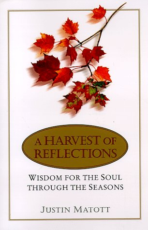 A Harvest of Reflections: Wisdom for the Soul Through the Seasons, Matott,Justin