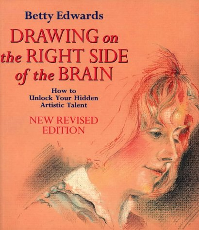 Drawing on the Right Side of the Brain - How to Unlock Your Hidden Artistic Talent - New Revised Edition PDF