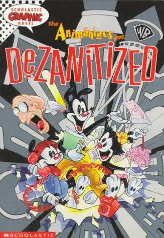 The Animaniacs Get Dezanitized (Scholastic Graphic Novel)
