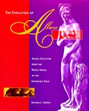 The evolution of allure :  sexual selection from the medici venus to the incredible hulk /
