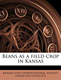 img - for Beans as a field crop in Kansas book / textbook / text book