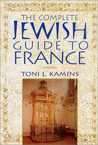Complete Jewish Guide to France