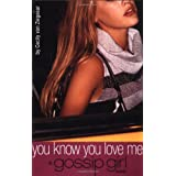 You Know You Love Me: A Gossip Girl Novel ~ David Cordingly