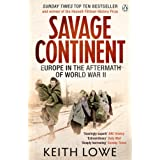 Savage Continent: Europe in the Aftermath of World War IIby Keith Lowe