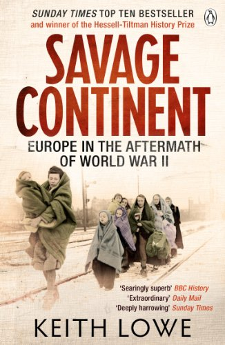 Keith Lowe - Savage Continent: Europe in the Aftermath of World War II