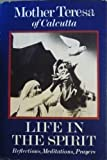 img - for Life in the Spirit: Reflections, Meditations, Prayers, Mother Teresa of Calcutta by Kathryn Spink (1983-10-03) book / textbook / text book