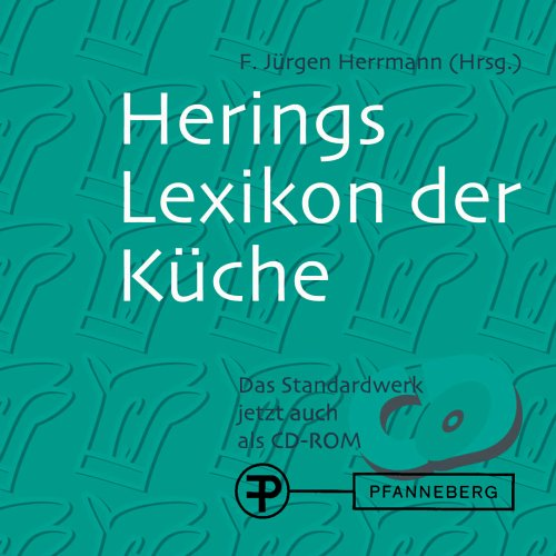 herings-lexikon-der-kuche-1-cd-rom-international-anerkanntes-nachschlagewerk-fur-die-moderne-und-kla