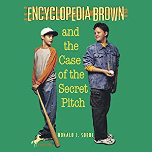 Encyclopedia Brown and the Case of the Secret Pitch Audiobook