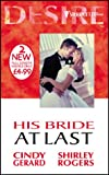 His Bride at Last (Silhouette Desire) (0373047622) by Gerard, Cindy