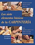 Los siete elementos basicos de la carpinteria (Reparar y renovar series)