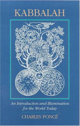 Kabbalah: An Introduction and Illumination for the World Today (Quest Books), by Charles Ponce