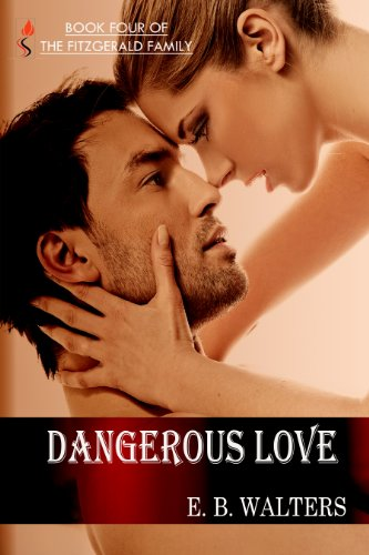 Dangerous Love (Contemporary, Romantic Suspense, Sexy) (The Fitzgerald Family)