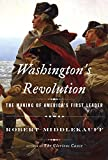 Washingtons Revolution: The Making of Americas First Leader