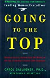 img - for Going to the Top: A Road Map for Success from America's Leading Women Executives book / textbook / text book