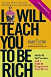 img - for I Will Teach You to be Rich: No Guilt. No Excuses - Just a 6-week Programme That Works by Sethi. Ramit ( 2010 ) Paperback book / textbook / text book