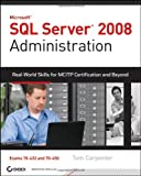 5128FAUI4RL. SL160  Top 5 Books of MS SQL Server Certification for December 22nd 2011  Featuring :#5: SQL Server 2008 Administration: Real World Skills for MCITP Certification and Beyond (Exams 70 432 and 70 450)