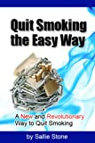 img - for Quit Smoking the Easy Way: A New and Revolutionary Way to Quit Smoking book / textbook / text book