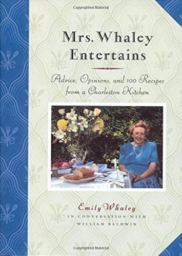 Mrs. Whaley Entertains: Advice, Opinions, and 100 Recipes from a Charleston Kitchen (Charleston Kitchen compare prices)