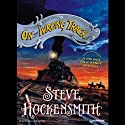 On the Wrong Track (       UNABRIDGED) by Steve Hockensmith Narrated by William Dufris