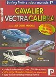 Vauxhall Cavalier, Vectra, Calibra Colour Workshop Manual (Lindsay Porter's Colour Manuals) Lindsay Porter