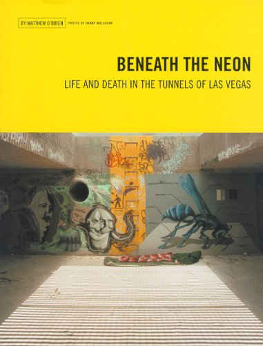 Beneath the Neon Life and Death in the Tunnels of Las Vegas