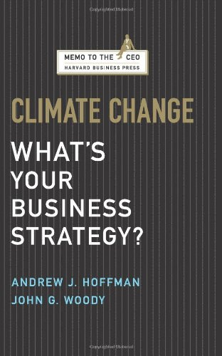 Climate Change: What's Your Business Strategy? (Memo to...