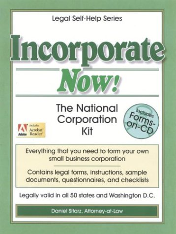 Incorporate Now!: The National Corporation Kit (The Legal Self-Help Series)