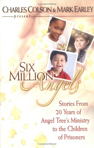 Six Million Angels: Stories from 20 Years of Angel Tree's Ministry to the Children of Prisoners