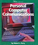 Personal Computer Communications (Watts Library) (0531117588) by Perry, Robert L.