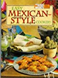 Easy Mexican-Style Cookery. (1863960201) by Australian Women's Weekly