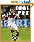 Danke Miro!: Ein Fußballerleben in Bi...