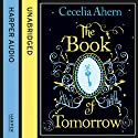 The Book of Tomorrow (       UNABRIDGED) by Cecelia Ahern Narrated by Ali Coffey