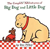 The Complete Adventures of Big Dog and Little Dog (0152047085) by Pilkey, Dav