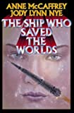 img - for The Ship Who Saved the Worlds book / textbook / text book