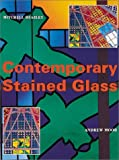 Contemporary stained glass :  a guide to the potential of modern stained glass /
