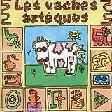 Acquista Les Vaches Azteques