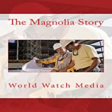 The Magnolia Story: How Chip Gaines and Joanna Gaines Created the Fixer Upper Empire Audiobook by  World Watch Media Narrated by Janis McCubbrey