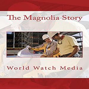 The Magnolia Story: How Chip Gaines and Joanna Gaines Created the Fixer Upper Empire Hörbuch von  World Watch Media Gesprochen von: Janis McCubbrey