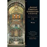 Mark (Ancient Christian Commentary on Scripture) ~ Thomas C. Oden