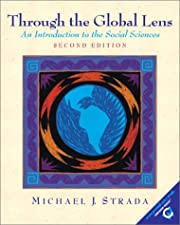 Through the Global Lens An Introduction to Social Sciences by Michael Strada