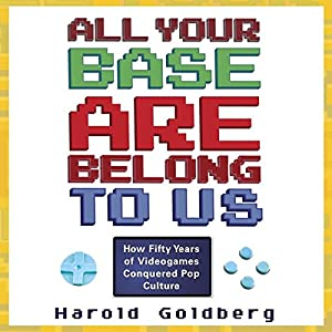 All Your Base Are Belong to Us Audiobook