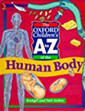 The Oxford Children's A to Z of the Human Body (0199103186) by Ardley, Neil