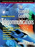 img - for Essential Guide to Telecommunications, The (3rd Edition) (Essential Guides (Prentice Hall)) book / textbook / text book