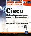CISCO Pack en 2 volumes : Ma�trisez l...