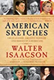 American Sketches: Great Leaders, Creative Thinkers, and Heroes of a Hurricane (1439183449) by Isaacson, Walter